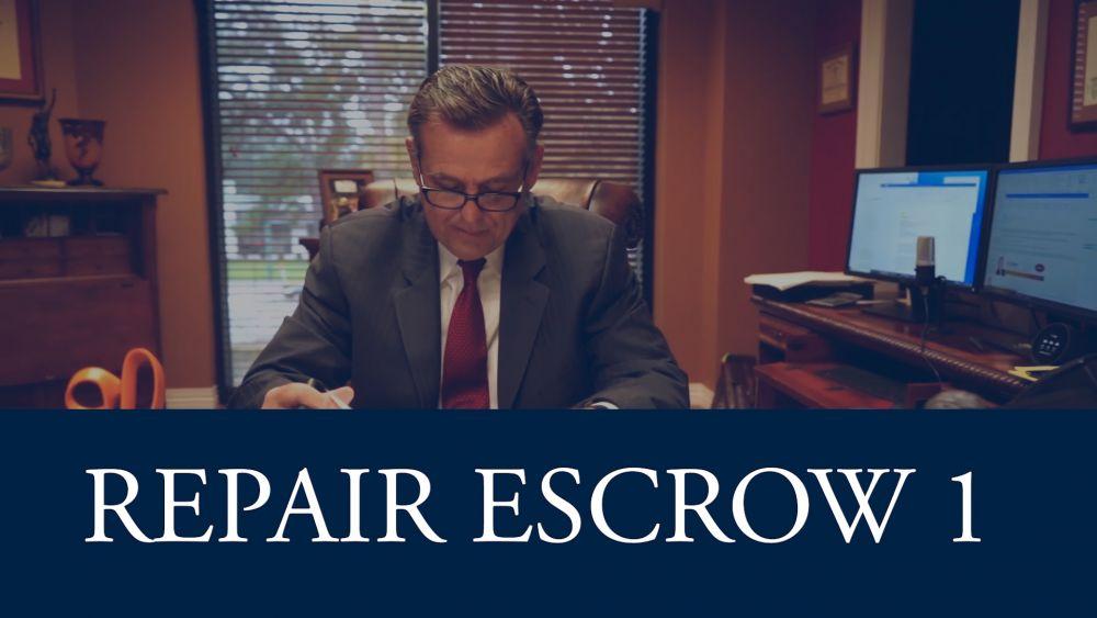 Repair Escrow, Part 1