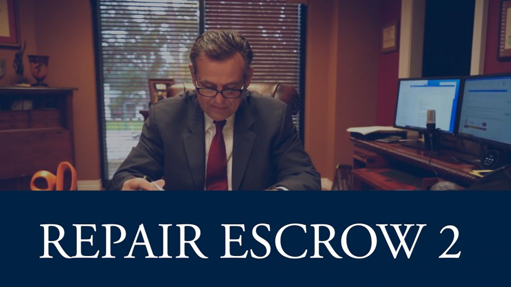 Repair Escrow, Part 2